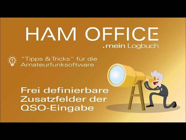 Youtube-Startbild zu HAM OFFICE Tipps: Einrichtung von frei definierbaren Zusatzfeldern in der QSO-Eingabe