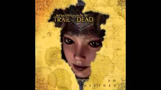 ...And You Will Know Us by the Trail of Dead - So Divided (Full Album)