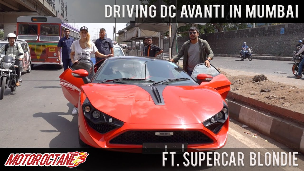 Motoroctane Youtube Video - Driving DC Avanti in Mumbai Ft Supercar Blondie | MotorOctane