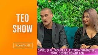 """Teo Show (22.02.2019) - Daniel si Plusica de la """"Puterea dragostei"""", totul despre relatia lor!"""