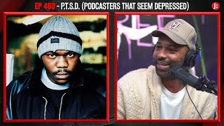 The Joe Budden Podcast - P.T.S.D. (Podcasters That Seem Depressed)