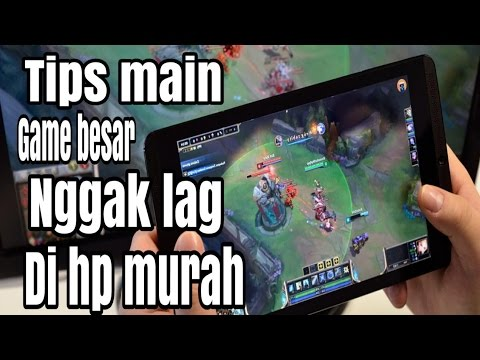 Video TIPS MAIN GAME BERAT DI HP MURAH NGGAK LAG