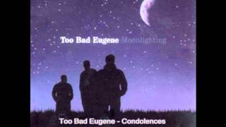 Too Bad Eugene - Condolences
