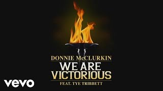 Donnie Mcclurkin featuring Tye Tribbett - We Are Victorious