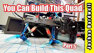 FPV Drone Budget Build Full Tutorial - Part 5 - Maiden Flight