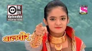 Weekly Reliv - Baalveer - 21st July 2018 to 27th July 2018 - Episode 1024 to 1030