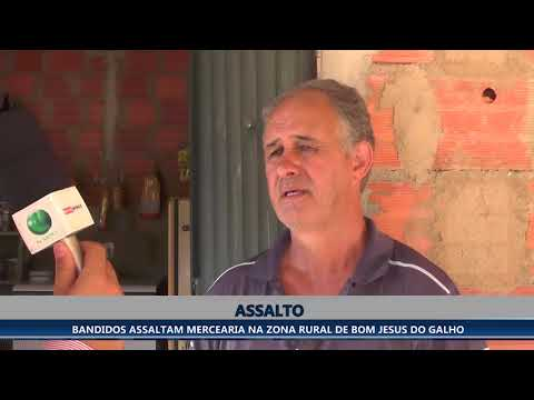 BANDIDOS ASSALTAM MERCEARIA NA ZONA RURAL DE BOM JESUS DO GALHO