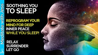 SOOTHING YOU TO SLEEP.  Deep Relaxation, Surrender Into Peace And Calm. Powerful  Reprogramming.