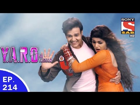 Download Y.A.R.O Ka Tashan - यारों का टशन - Ep 214 - 22nd May, 2017 - Last Episode HD Mp4 3GP Video and MP3