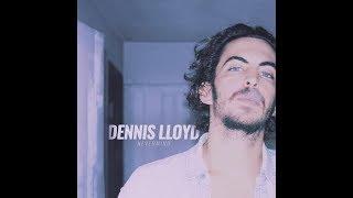 Dennis Lloyd   Nevermind Lyrics