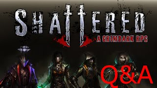 Shattered Q&A!