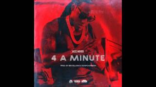 Ace Hood   4 A Minute New Song