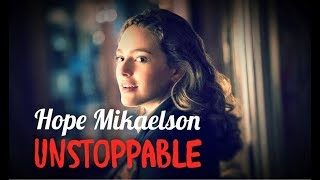 Hope Mikaelson   Unstoppable