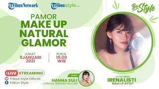 BE STYLE: Pamor Make Up Natural Glamour bersama Irenalisti