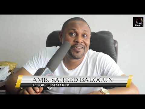 Saidi Balogun Shouts Out To His Fans | Ogwa TV