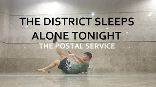THE DISTRICT SLEEPS ALONE TONIGHT - The Postal Service | Contemporary | Grandy Putra