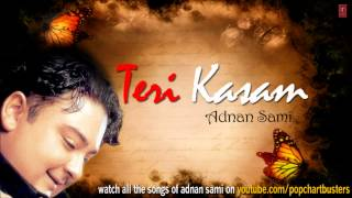 Mahiya Song Teri Kasam | Adnan Sami Hit Album Songs