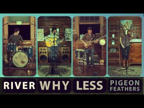 River Whyless - Pigeon Feathers (Official)