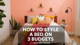 How To Style A Bed On 3 Budgets | Apartment Therapy