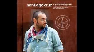 Santiago Cruz - No Te Necesito (Nunca Fue Necesidad)