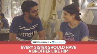 FilterCopy | Every Sister Should Have A Brother Like Him | Rakhi Special | Ft. Dhruv and Yashaswini