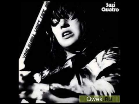 Suzi Quatro-Your Mama Won't Like Me