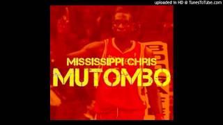 Mississippi Chris - Mutombo (New 2015)