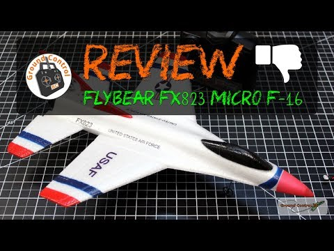 Review – FlyBear FX823 Micro F-16 Plane