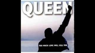 Queen - Too Much Love Will Kill You - HQ