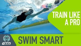 Swim Smart | How To Train Like A Pro For Triathlon