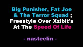 Big Punisher, Fat Joe, The Terror Squad - Freestyle Over Xzibit's At The Speed Of Life