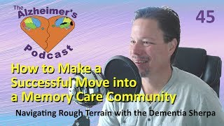 45 How to Make a Successful Move into a Memory Care Community