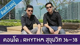 Video of Rhythm Sukhumvit 36-38