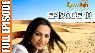 Khwaish - Episode 10