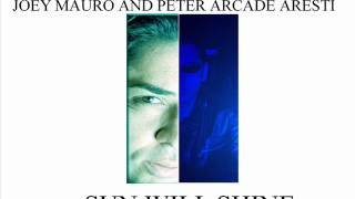 Joey Mauro and Peter Arcade Aresti - Sun will shine - Club Mix - Italo disco