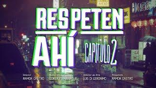 Respeten Ahí (Capitulo 2) - Sibilino (Video)