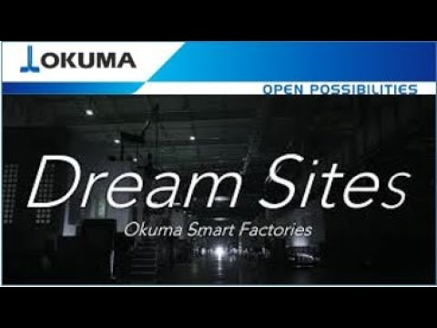 Okuma Smart Factory - Dream Sites Overview