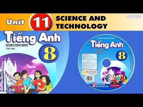 TIẾNG ANH 8: UNIT 11 - SCIENCE AND TECHNOLOGY | SGK 2018