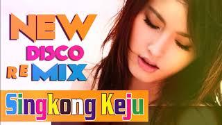 NEW DISCO REMIX SINGKONG KEJU TEMBANG KENANGAN