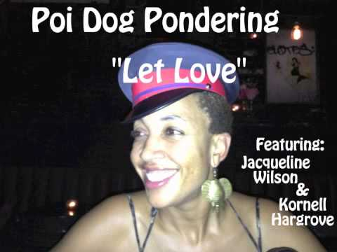 """Let Love"" by Poi Dog Pondering"
