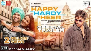 Happy Hardy And Heer – Official Trailer | Himesh R, Sonia M | Raka | Deepshikha D | 31st Jan. 2020