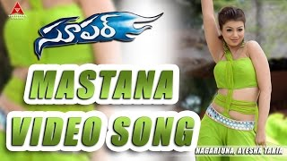 Mastana Video Song || Super Movie || Nagarjuna, Ayesha Takia, Anushka