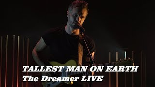 The Tallest Man On Earth - The Dreamer   **LIVE 7/10-2018**  (4K HD)