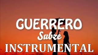SUBZE   GUERRERO (INSTRUMENTAL)