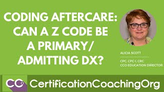 Coding Aftercare — Can a Z code be a Primary / Admitting Dx?