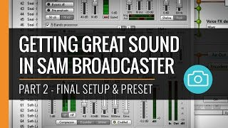 Getting Great Sound In Sam Broadcaster - Part II