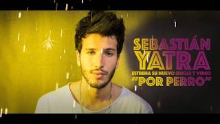 Por Perro - Sebastián Yatra feat. Luis Figueroa & Lary Over (letra Oficial)