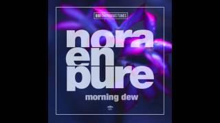 Nora En Pure - Morning Dew (Radio Mix)
