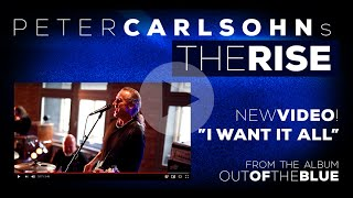 PETER CARLSOHN'S THE RISE – I WANT IT ALL