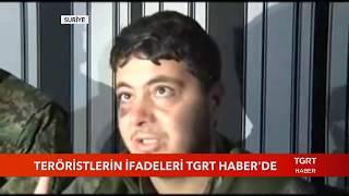 Teröristlerin İfadeleri Tgrt Haber'de